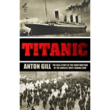 Titanic: The Real Story of the Construction of the World's Most Famous Ship (TV Tie in)