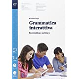 Grammatica interattiva. Grammatica-Lessico. Con e-book. Con espansione online. Per le Scuole superiori