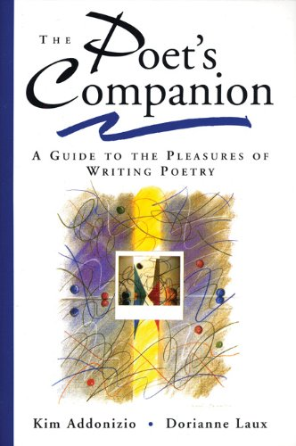 The Poet's Companion: A Guide to the Pleasures of Writing Poetry (English Edition)