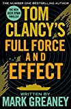 Tom Clancy's Full Force and Effect: INSPIRATION FOR THE THRILLING AMAZON PRIME SERIES JACK RYAN (English Edition)