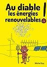 Au diable les énergies renouvelables ! par Gay