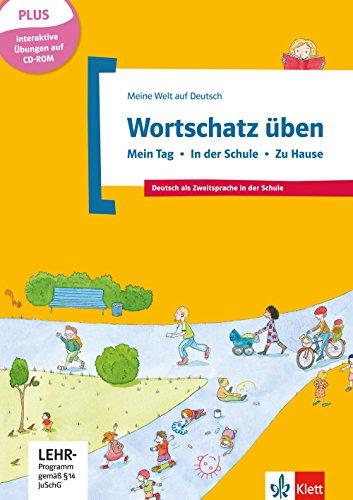 Wortschatz üben: Mein Tag - In der Schule - Zu Hause, inkl. CD-ROM: Deutsch als Zweitsprache in der Schule. Buch + CD-ROM