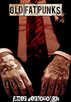 Old, Fat, Punks by [Desborough, James]