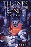 Frostborn (Thrones and Bones) by Lou Anders (2014-08-05)