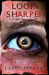 Look Sharpe!: A Caribbean Pirate Adventure - Novella (Valkyrie Series Book 1)