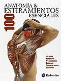 Aanatomía  100 estiramientos esenciales (Color) (Deportes)