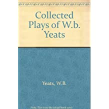 Collected Plays of W.b. Yeats