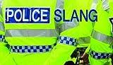 Police Slang by Charles Harris (2010-03-31)