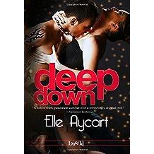 Deep Down by Aycart, Elle (2015) Paperback