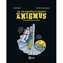 Les enquêtes du Docteur Enigmus, T02 : Le sceptre des templiers (Les enquêtes du docteur Énigmus)