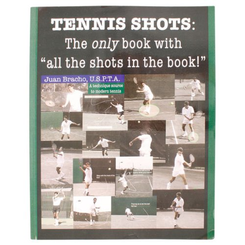 Tennis Shots: The Only Book With