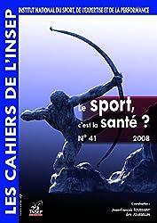 Cahiers de l'INSEP 41 - Le sport, c'est la santé ?