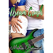 Dream Crush, LA Summer (The Stick Shift Lips Rockstar Romance Series Book 5)