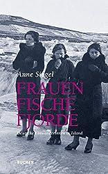 Frauen Fische Fjorde. Deutsche Einwanderinnen in Island