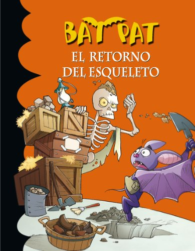 El retorno del esqueleto (Serie Bat Pat 18) (Spanish Edition)