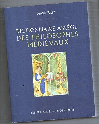 Dictionnaire abrégé des philosophes médiévaux par Benoît Patar