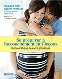 Se préparer à l'accouchement en 7 leçons