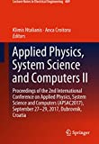 Applied Physics, System Science and Computers II: Proceedings of the 2nd International Conference on Applied Physics, System Science and Computers (APSAC2017), ... (Lecture Notes in Electrical Engineering)