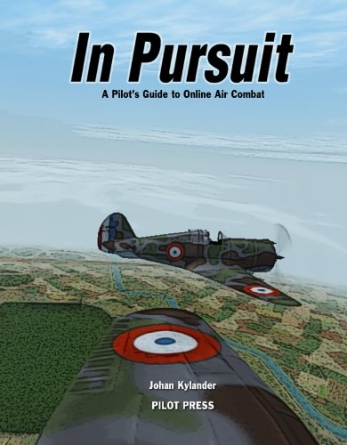 In Pursuit: A Pilot's Guide to Online Air Combat -