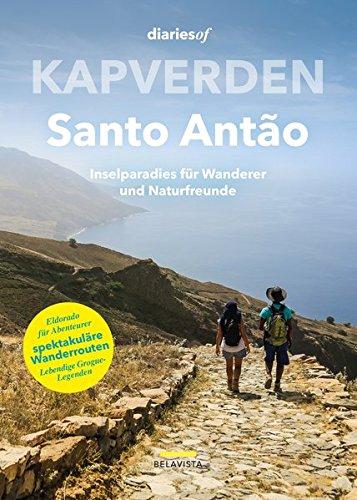 Kapverden - Santo Antão: Inselparadies für Wanderer und Naturfreunde (diariesof Kapverden)