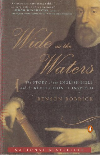Wide as the Waters: The Story of the English Bible and the Revolution It Inspired by Benson Bobrick (2002-01-29)