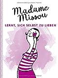 Madame Missou lernt, sich selbst zu lieben