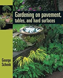 Gardening on Pavement, Tables, and Platforms