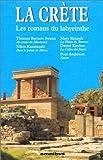 La crète - Les romans du labyrinthe