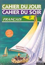 Cahier du jour, cahier du soir : Français 5ème