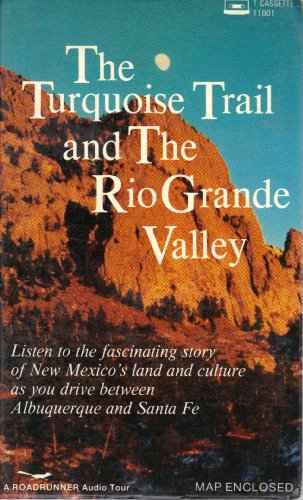 Turquoise Trail and the Rio Grande Valley Roadrunner Audio