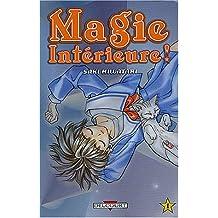 Magie intérieure, tome 1 : Ma magie