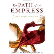 The Path of the Empress: How to Free Your Feminine Power by Christine Li (2015-10-01)