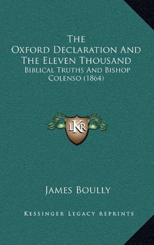 The Oxford Declaration and the Eleven Thousand: Biblical Truths and Bishop Colenso (1864)