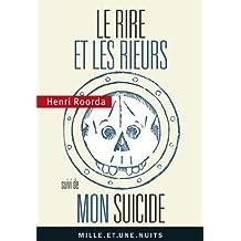 Le Rire et les rieurs : Suivi de Mon suicide (La Petite Collection)