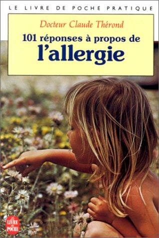 Cent une reponses à propos de l'allergie par C Therond