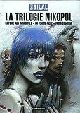 La trilogie Nikopol : Intégrale / Enki Bilal | Bilal, Enki (1951-....)