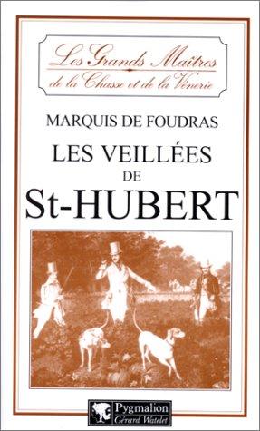 Les veillées de St-Hubert par Marquis de Foudras