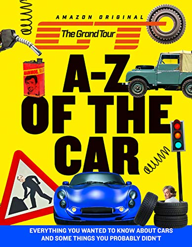 The Grand Tour A-Z of the Car: Everything you wanted to know about cars and some things you probably didn't (English Edition)