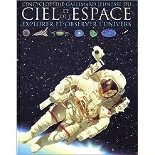 L'Encyclopédie Gallimard jeunesse du ciel et de l'espace : Explorer et observer l'Univers