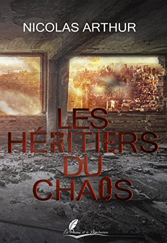 Les Héritiers du chaos: Un roman post-apocalyptique (PPA.ANDROMEDE) par Nicolas Arthur