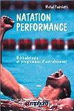 Natation performance. Méthodologie et programmes d'entraînement
