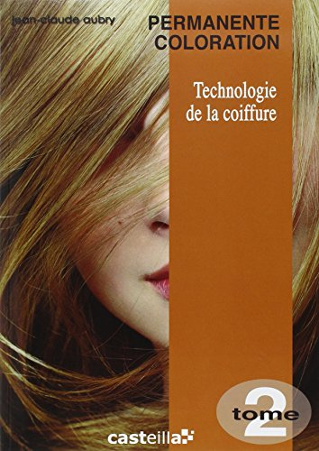 Technologie de la coiffure CAP-BP : Tome 2, Permanente coloration par Jean-Claude Aubry
