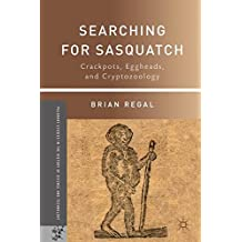 Searching for Sasquatch (Palgrave Studies in the History of Science and Technology)