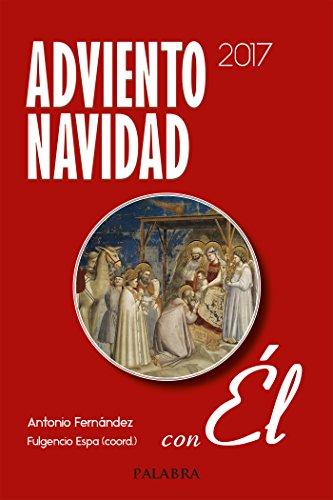 Adviento Navidad 2017 Con Él por Antonio Fernández