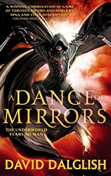A Dance of Mirrors: Book 3 of Shadowdance by [Dalglish, David]