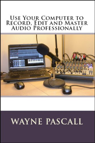 use-your-computer-to-record-edit-and-master-audio-professionally-english-edition