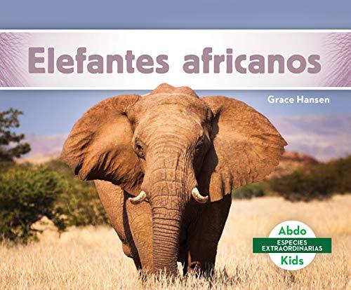 Elefantes africanos / African Elephants (Especies Extraordinarias) por Grace Hansen