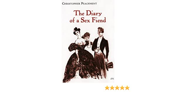 Diary of a sex fiend