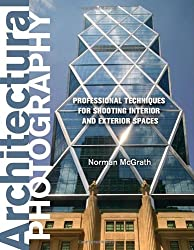 Architectural Photography: Professional Techniques for Shooting Interior and Exterior Spaces by Norman McGrath (2011-06-02)
