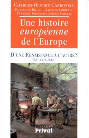 Histoire européenne de l'Europe, tome 2 : d'une renaissance à l'autre ?